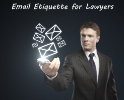 Email Etiquette for Lawyers