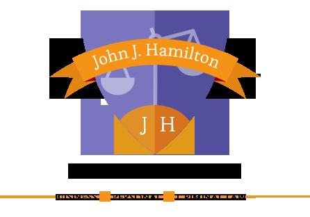 Call Attorney John J, Hamilton